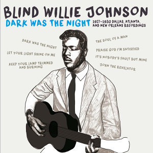 Dark Was the Night: 1927-1930 Dallas, Atlanta, & New Orleans Recordings