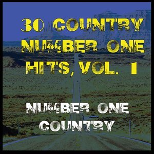 30 Country Number One Hits, Vol 1