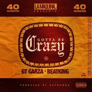 Gotta Be Crazy (feat. BeatKing)