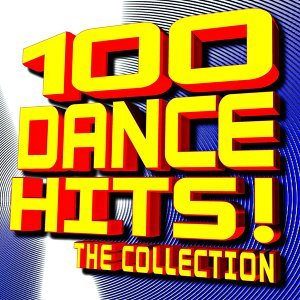 100 Dance Hits! The Collection