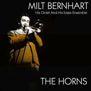 Milt Bernhart His Octet and His Brass Ensemble: The Horns