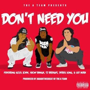 Don't Need You (feat. Kool John, Show Banga, TJ Bridges, Derek King & Lex Aura)
