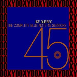 The Complete Blue Note 45 Sessions - The Rudy Van Gelder Edition, Remastered, Doxy Collection