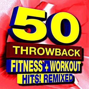 50 Throwback Fitness + Workout Hits! Remixed