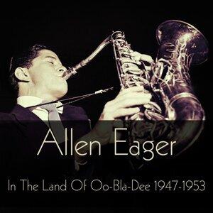 Allen Eager: In the Land of Oo-Bla-Dee 1947-1953