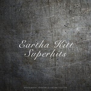 Eartha Kitt Superhits - Dusty & Groovy - Adventures Of A Record Collection