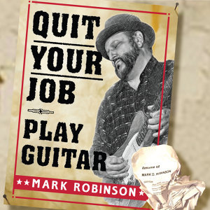 Quit Your Job - Play Guitar