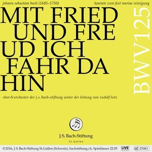 Bachkantate, BWV 125 - Mit Fried und Freud ich fahr dahin
