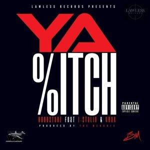 Ya B*tch (feat. J. Stalin & 4rax)