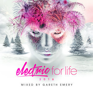 Electric For Life 2016 - Mixed by Gareth Emery