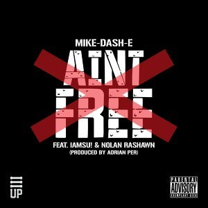 Ain't Free (feat. IamSu & Nolan Rashawn)