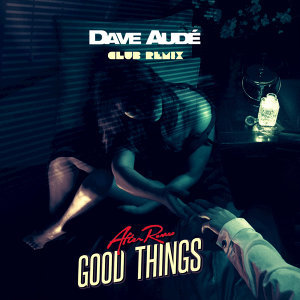 Good Things - Dave Audé Remix