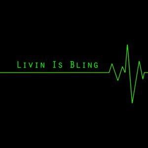 Livin' Is Bling