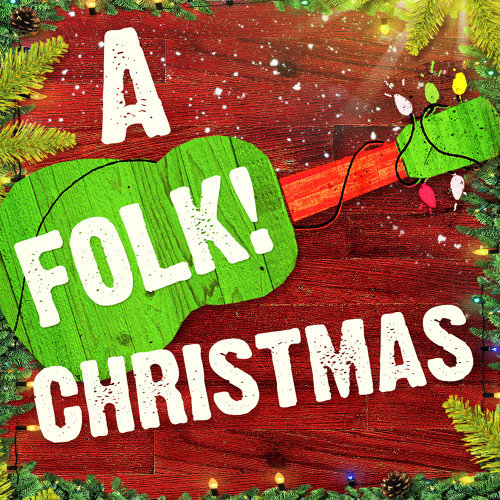 a folk christmas 50 acoustic versions of the most popular xmas carols and songs
