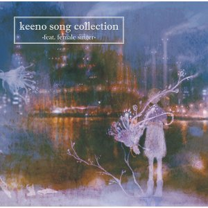 keeno song collection -feat.female singer-
