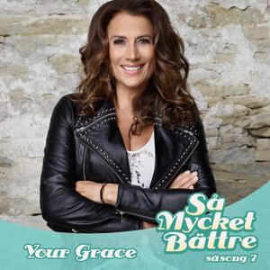 Your Grace - Så mycket bättre / Säsong 7
