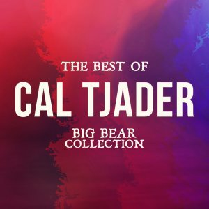 The Best of Cal Tjader - Big Bear Collection