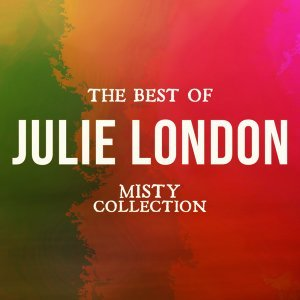 The Best of Julie London - Misty Collection