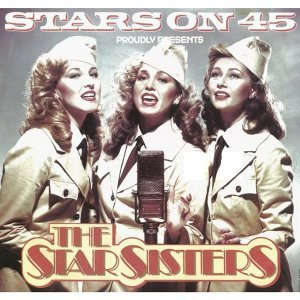 Stars On 45 Proudly Presents The Star Sisters - Original Single Edit