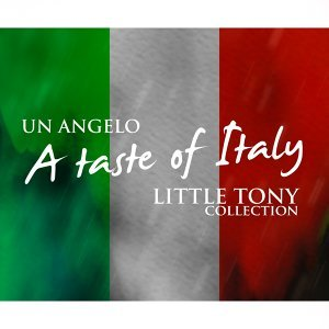 Un angelo: a taste of italy - Little tony collection