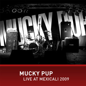 Mucky Pup Live at Mexicali