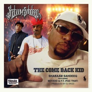 The Come Back Kid (feat. Skyzoo & F.T. (Fuc That))