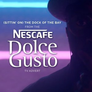 """(Sittin On) The Dock of the Bay (From The """"Nescafe Dolce Gusto"""" T.V. Advert)"""