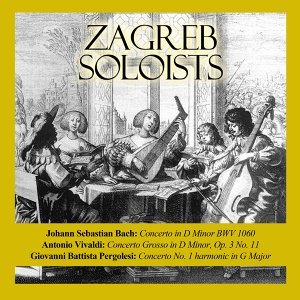 Johann Sebastian Bach: Concerto in D Minor BWV 1060 / Antonio Vivaldi: Concerto Grosso in D Minor, Op. 3 No. 11 / Giovanni Battista Pergolesi: Concerto No. 1 harmonic in G Major