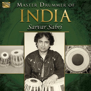 Master Drummer of India: Sarvar Sabri