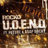U.O.E.N.O. Remix (feat. Future & A$AP Rocky)