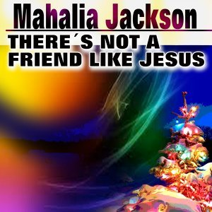 There´s Not a Friend Like Jesus