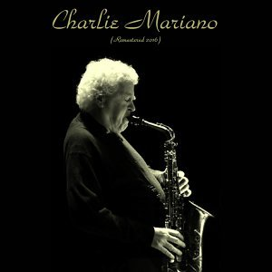 Charlie Mariano - Remastered 2016