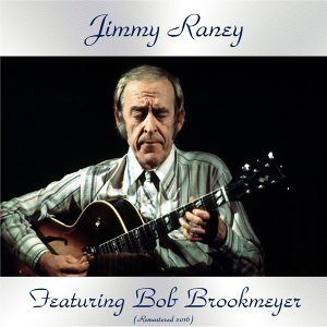 Jimmy Raney Featuring Bob Brookmeyer - Remastered 2016