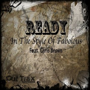 Ready (In The Style Of Fabolous feat. Chris Brown)