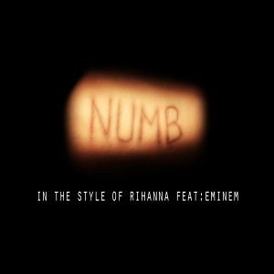 Numb (In The Style of Rihanna feat. Eminem)
