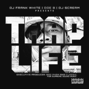 Trap Life (DJ Frank White & DJ Scream Present)
