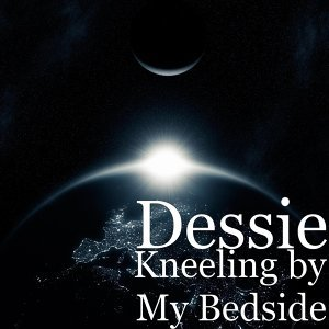 Kneeling by My Bedside
