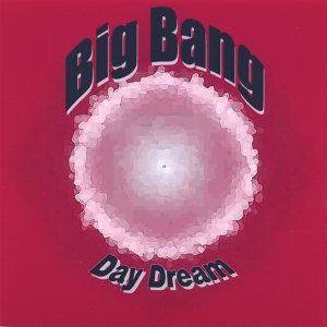 Big Bang - Day Dream