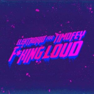Fucking Loud (feat. Timofey)