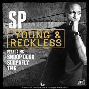 Young & Reckless (feat. Snoop Dogg, Soopafly & TMG)