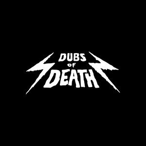 Dubs of Death