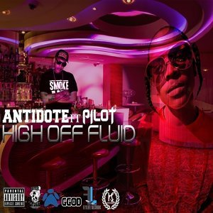 High Off Fluid (feat. Pilot)