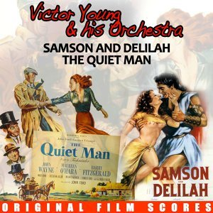 Samson and Delilah / The Quiet Man (Original Film Scores)
