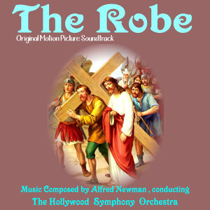 The Robe (Original Motion Picture Soundtrack)