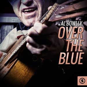 Al Bowlly, Over The Blue