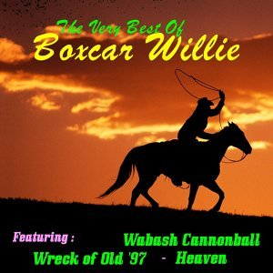 Boxcar Willie, the Very Best Of