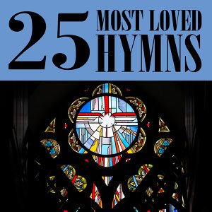 25 Most Loved Hymns