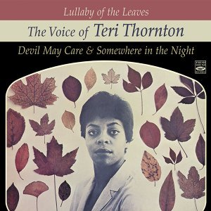Lullaby of the Leaves. The Voice of Teri Thornton. Devil May Care / Somewhere in the Night