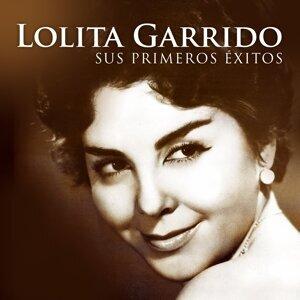 Lolita Garrido. Sus Primeros Éxitos