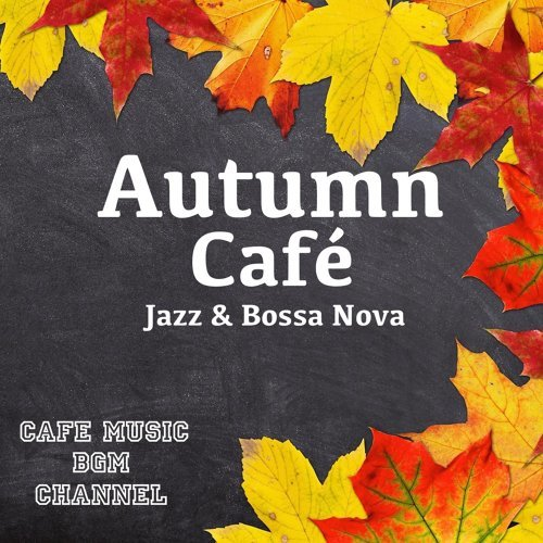 Autumn Cafe Jazz & Bossa Nova (Autumn Cafe Jazz & Bossa Nova)